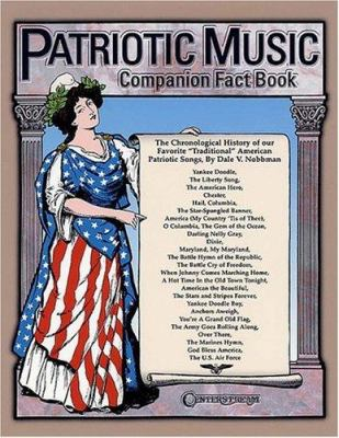 Cover image for America's patriotic music companion fact book : the chronological history of our favorite traditional American patriotic songs