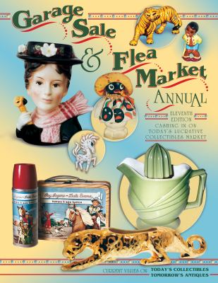 Cover image for Garage sale & flea market annual : cashing in on today's lucrative collectibles market.