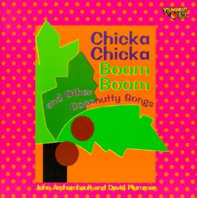 Cover image for Chicka chicka boom boom and other coconutty songs