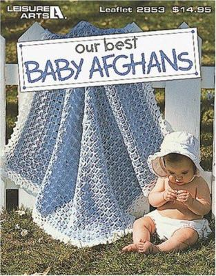Cover image for Our best baby afghans.