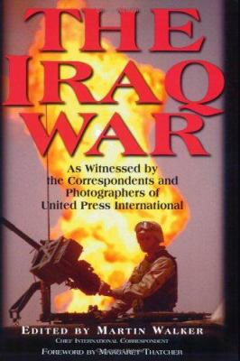 Cover image for The Iraq War as witnessed by the correspondents and photographers of United Press International