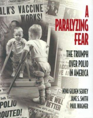 Cover image for A paralyzing fear : the triumph over polio in America