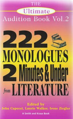 Cover image for The ultimate audition book. Volume II : 222 monologues 2 minutes and under from literature