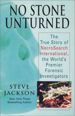 Cover image for No stone unturned : the true story of NecroSearch International