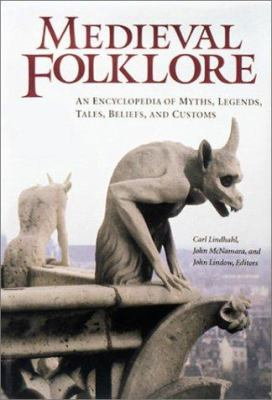 Cover image for Medieval folklore : an encyclopedia of myths, legends, tales, beliefs, and customs