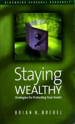 Cover image for Staying wealthy : strategies for protecting your assets