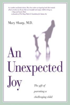 Cover image for An unexpected joy : the gift of parenting a challenging child