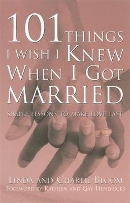 Cover image for 101 things I wish I knew when I got married : simple lessons to make love last