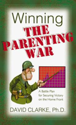 Cover image for Winning the parenting war
