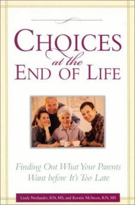 Cover image for Choices at the end of life : finding out what your parents want before it's too late