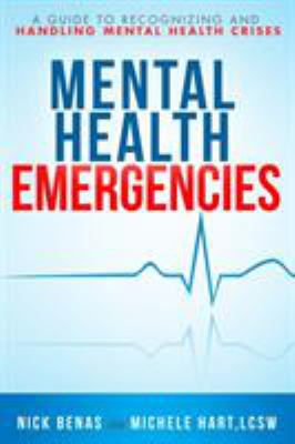 Cover image for Mental health emergencies : a first-responder's guide to recognizing and handling mental health crises
