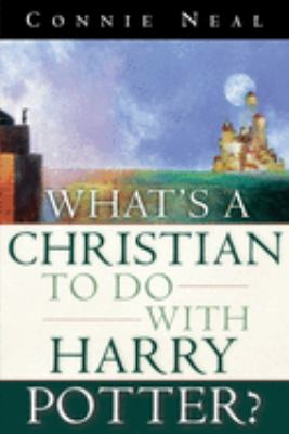 Cover image for What's a Christian to do with Harry Potter?