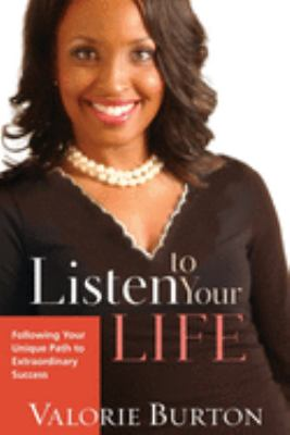 Cover image for Listen to your life : following your unique path to extraordinary success