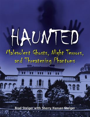 Cover image for Haunted : malevolent ghosts, night terrors, and threatening phantoms