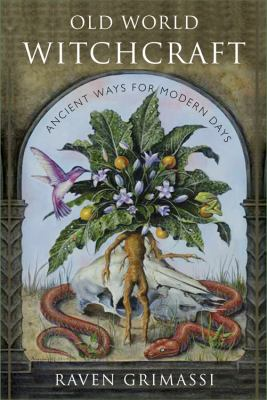 Cover image for Old world witchcraft : ancient ways for modern days