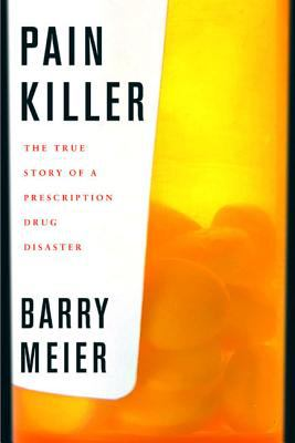 """Cover image for Pain killer : a """"wonder"""" drug's trail of addiction and death"""