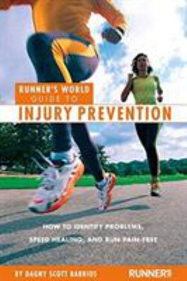 Cover image for Runner's world guide to injury prevention : how to identify problems, speed healing, and run pain-free