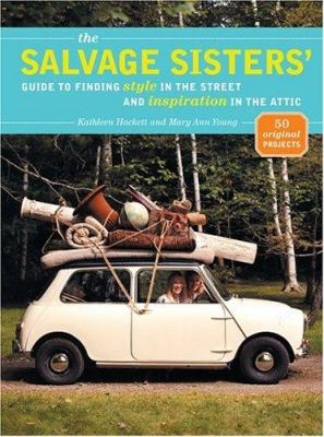 Cover image for The Salvage Sisters' guide to finding style in the street and inspiration in the attic