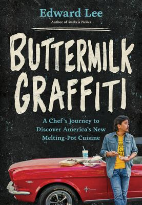 Cover image for Buttermilk graffiti : a chef's journey to discover America's new melting-pot cuisine
