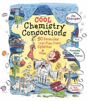 Cover image for Cool chemistry concoctions : 50 formulas that fizz, foam, splatter & ooze