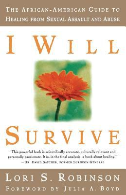 Cover image for I will survive : the African-American guide to healing from sexual assault and abuse
