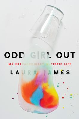 Cover image for Odd girl out : my extraordinary autistic life
