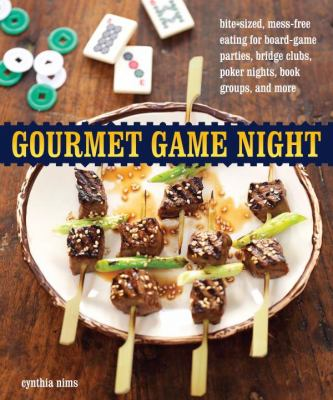 Cover image for Gourmet game night : bite-sized, mess-free eating for board-game parties, bridge clubs, poker nights, book groups, and more