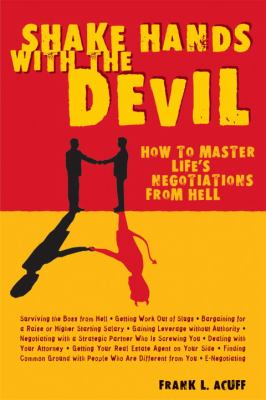 Cover image for Shake hands with the devil : how to master life's negotiations from hell