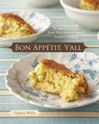 Cover image for Bon appétit, y'all : recipes and stories from three generations of Southern cooking