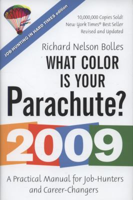 Cover image for The 2009 what color is your parachute? : a practical manual for job-hunters and career-changers