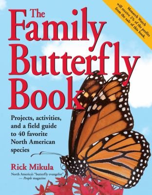 Cover image for The family butterfly book : discover the joy of attracting, raising & nurturing butterflies