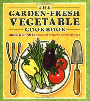 Cover image for The garden-fresh vegetable cookbook
