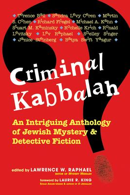 Cover image for Criminal Kabbalah : an intriguing anthology of Jewish mystery & detective fiction