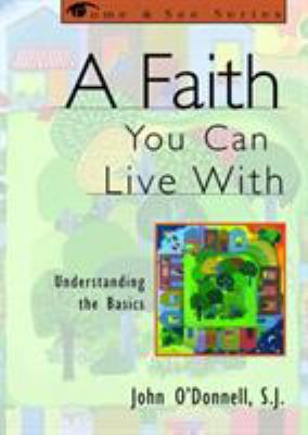 Cover image for A faith you can live with : understanding the basics