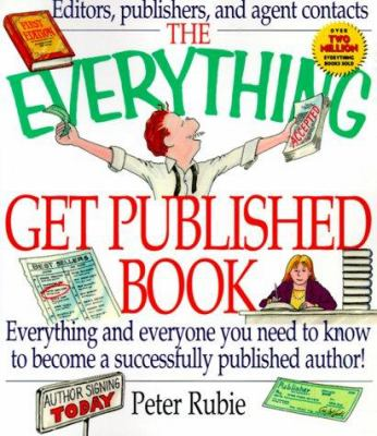 Cover image for The everything get published book : everything and everyone you need to know to become a successfully published author