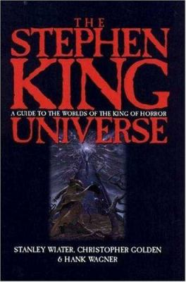 Cover image for The Stephen King universe : a guide to the worlds of the king of horror