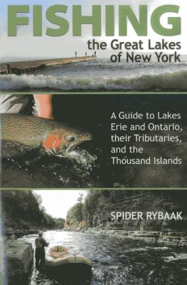 Cover image for Fishing the Great Lakes of New York : a guide to lakes Erie and Ontario, their tributaries, and the Thousand Islands