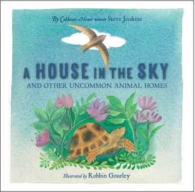 Cover image for A house in the sky : and other uncommon animal homes