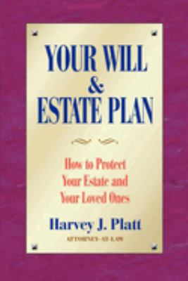 Cover image for Your will & estate plan : how to protect your estate and your loved ones
