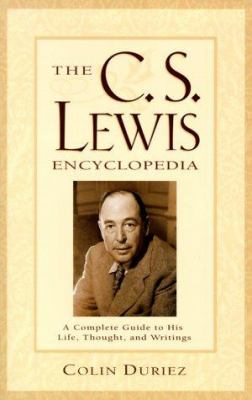 Cover image for The C.S. Lewis encyclopedia : a complete guide to his life, thought, and writings