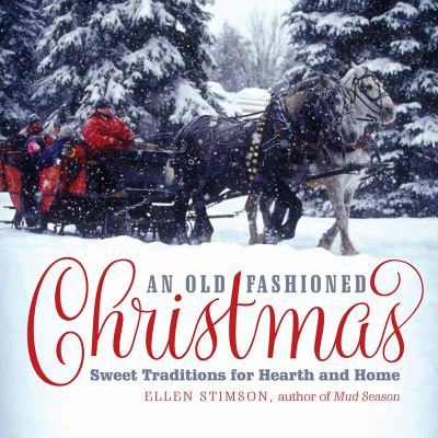 Cover image for An old-fashioned Christmas : sweet traditions for hearth and home