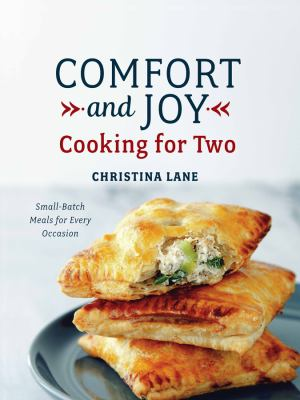 Cover image for Comfort and joy : cooking for two : small batch meals for every occasion