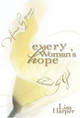 Cover image for Every woman's hope : defined by grace, beloved by God