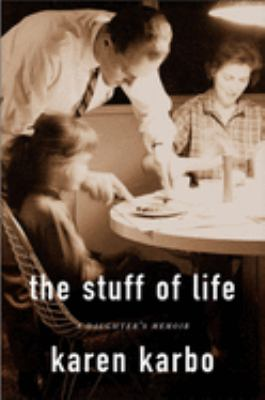 Cover image for The stuff of life : a daughter's memoir