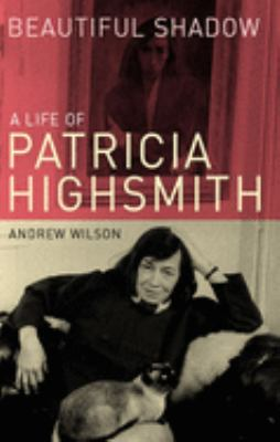 Cover image for Beautiful shadow : a life of Patricia Highsmith