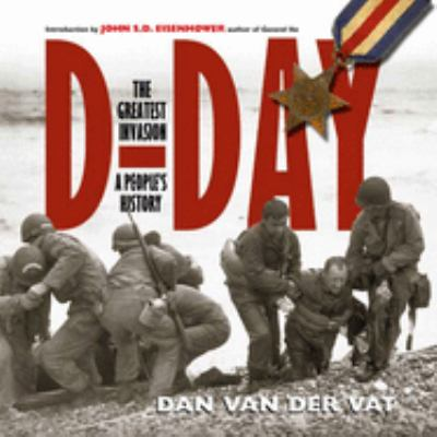 Cover image for D-Day : the greatest invasion-- a people's history