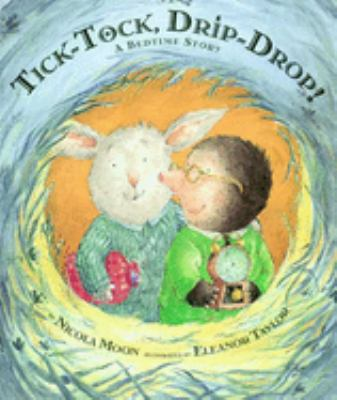 Cover image for Tick-tock, drip-drop! : a bedtime story