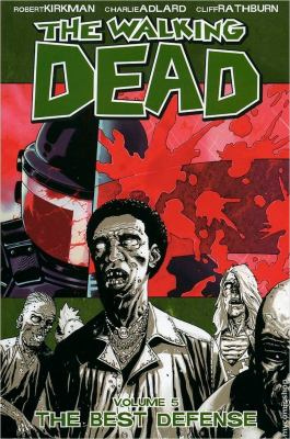 Cover image for The walking dead. Volume 5, The best defense