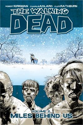 Cover image for The walking dead. Volume 2, Miles behind us