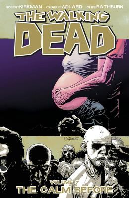 Cover image for The walking dead. Volume 7, The calm before